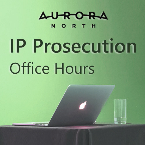 Webinar — Aurora North Office Hours: IP Experts Exchange #3