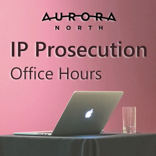 Webinar — Aurora North Office Hours: IP Experts Exchange #4